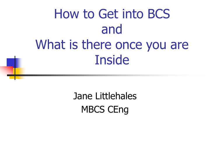 how to get into bcs and what is there once you are inside n.