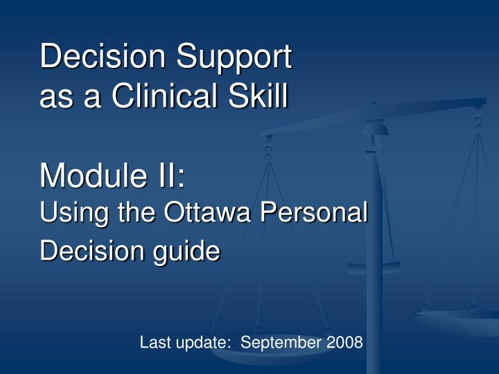 decision support as a clinical skill module ii using the ottawa personal decision guide n.