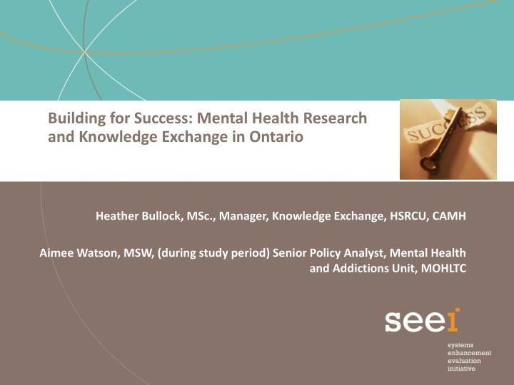 building for success mental health research and knowledge exchange in ontario n.