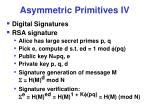 asymmetric primitives iv