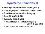 symmetric primitives iii