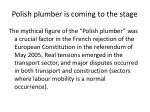 polish plumber is coming to the stage