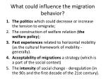 what could influence the migration behavior