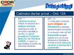 cabinetul dentar privat ord 12411