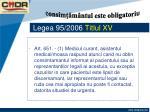 legea 95 2006 titlul xv10