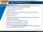 legea 95 2006 titlul xv5