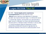 legea 95 2006 titlul xv9