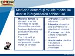 medicina dentar i rolurile medicului dentist n organizarea cabinetului