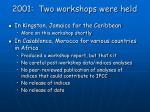 2001 two workshops were held