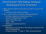 careful post workshop analysis addressed data problems