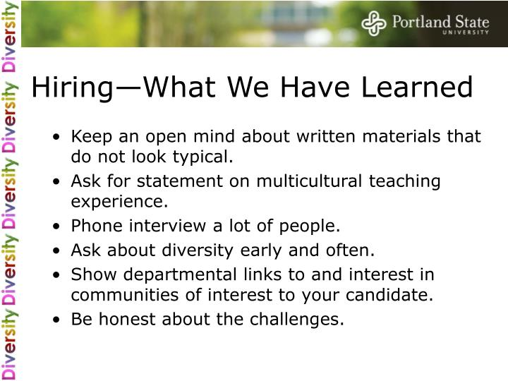 Hiring—What We Have Learned