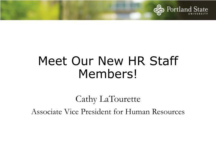 Meet Our New HR Staff Members!