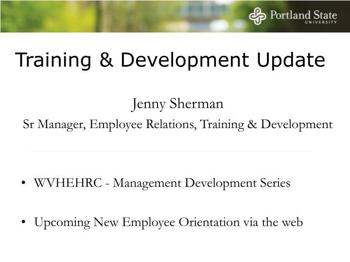 Training & Development Update
