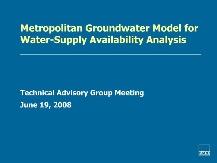metropolitan groundwater model for water supply availability analysis n.