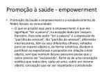 promo o sa de empowerment