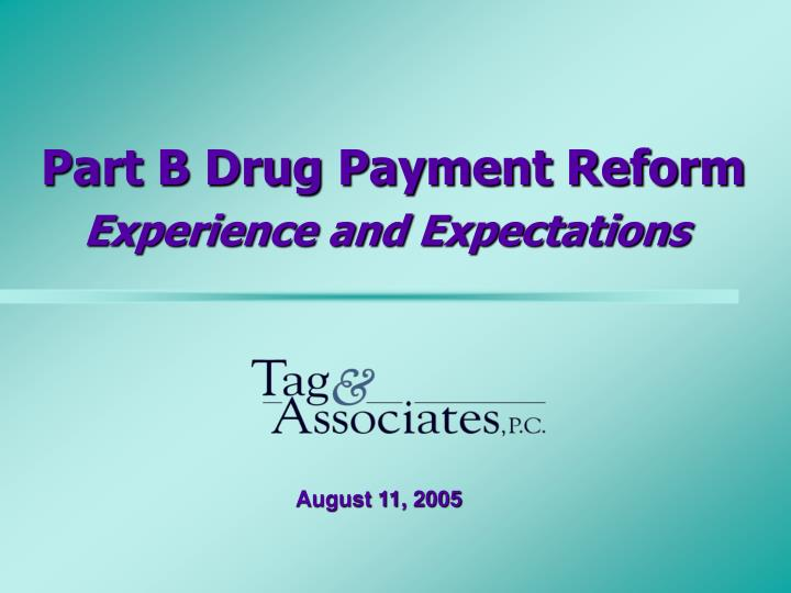part b drug payment reform experience and expectations