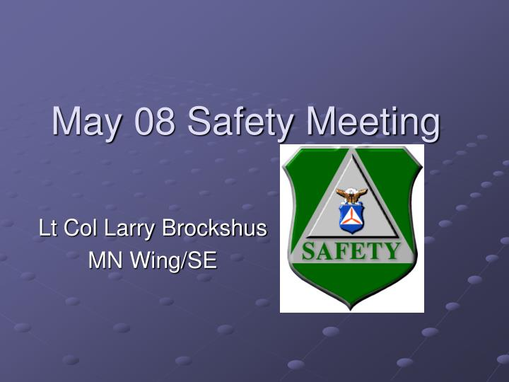 may 08 safety meeting n.