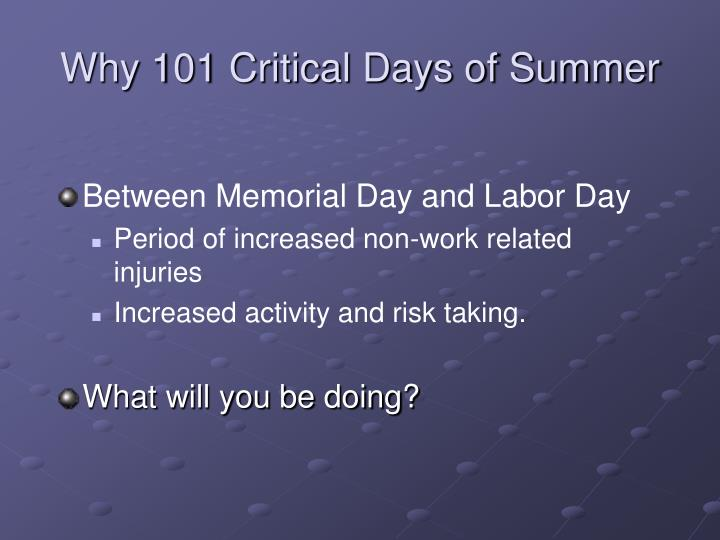 Why 101 critical days of summer