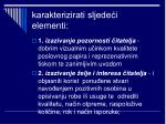 karakterizirati sljede i elementi