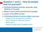 question 1 and 2 how do people look for journals