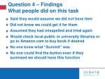 question 4 findings what people did on this task
