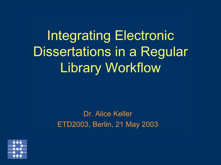 integrating electronic dissertations in a regular library workflow n.