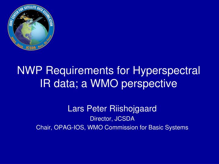 nwp requirements for hyperspectral ir data a wmo perspective n.
