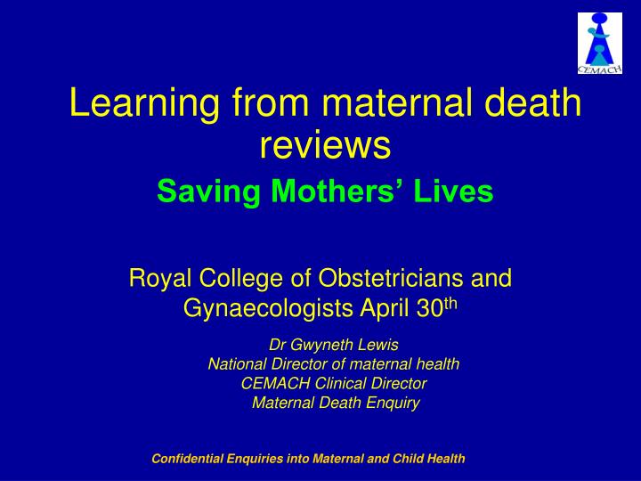 PPT - Learning from maternal death reviews Saving Mothers