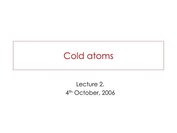 cold atoms n.