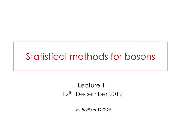 statistical met h od s for boson s n.