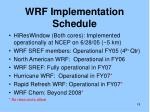 wrf implementation schedule