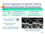 pre test approach for speckle filtering1