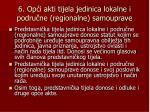 6 op i akti tijela jedinica lokalne i podru ne regionalne samouprave