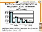 kori tenje informacijskih izvora na ma arskom jeziku u narodnim knji nicama