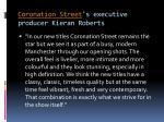 coronation street s executive producer kieran roberts