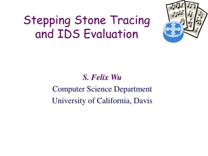 stepping stone tracing and ids evaluation n.