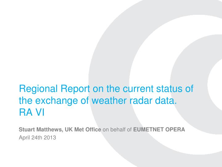 regional report on the current status of the exchange of weather radar data ra vi n.