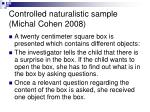 controlled naturalistic sample michal cohen 2008