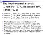 the head external analysis chomsky 1977 jackendoff 1977 partee 1975