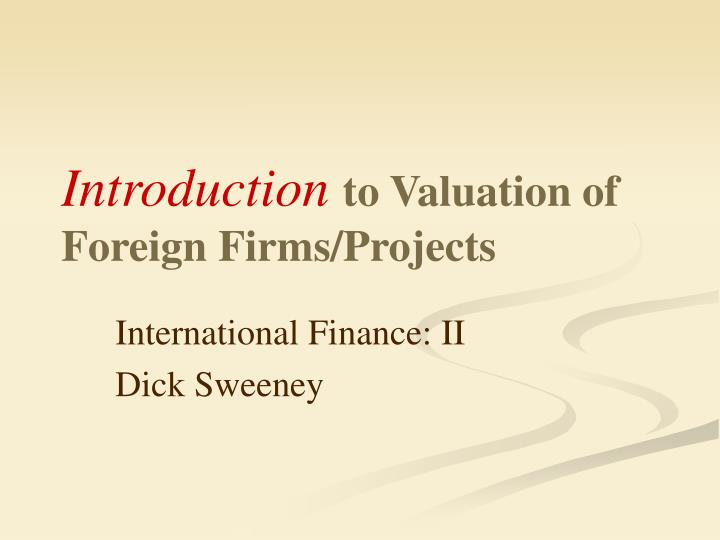 introduction to valuation of foreign firms projects n.