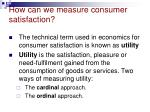 how can we measure consumer satisfaction