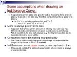 some assumptions when drawing an indifference curve