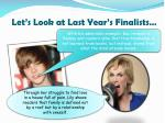 let s look at last year s finalists