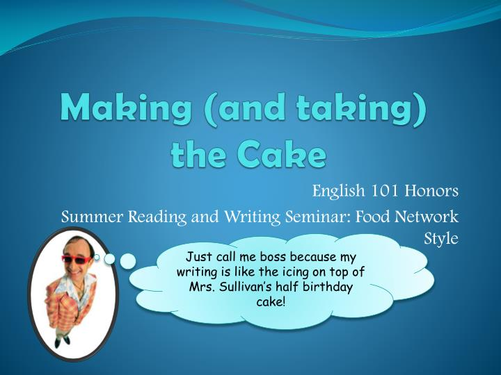 making and taking the cake n.