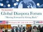 global diaspora forum moving forward by giving back