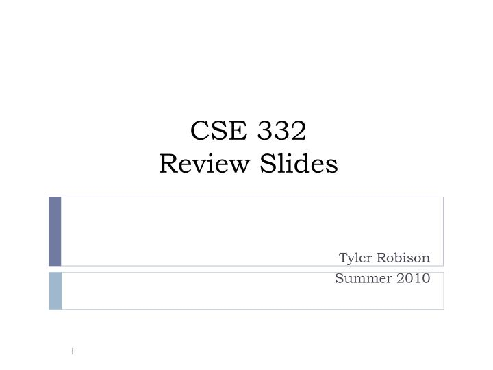cse 332 review slides n.