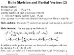 hubs skeleton and partial vectors 2