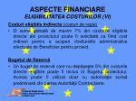 aspecte financiare eligibilitatea costurilor vi