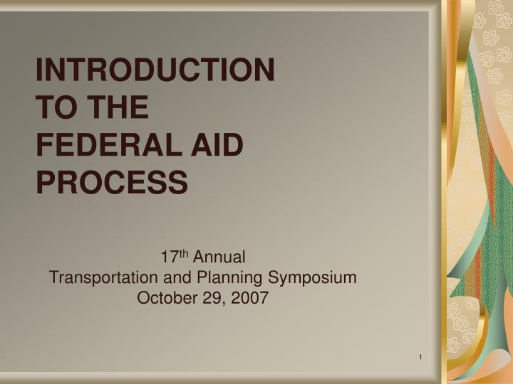 introduction to the federal aid process n.