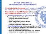 2 nd indo italian week on perspectives in informatics